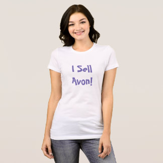 I Sell Avon! T-Shirt