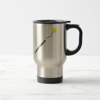 I Shall Return Outdoor Pickleball Travel Mug