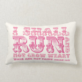 I shall Run and Not Grow Weary Pink Typography Lumbar Cushion