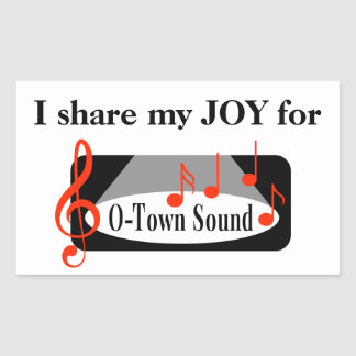 I share my JOY for O-Town Sound! Rectangular Sticker