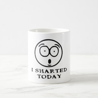 I SHARTED TODAY COFFEE MUG