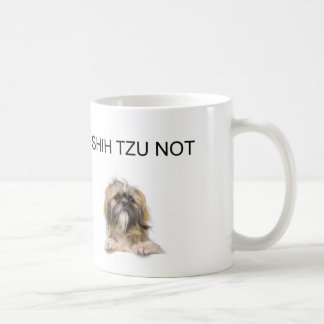 i shih tzu not coffee mug
