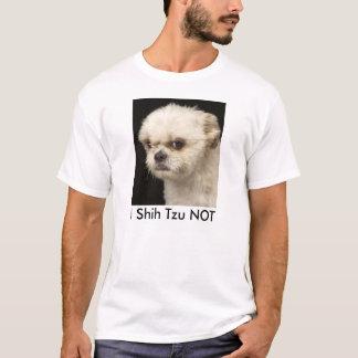 I SHIH TZU NOT. FUNNY SHIH TZU GIFT T-Shirt
