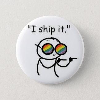I ship it 6 cm round badge