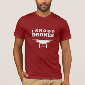 I Shoot Drones T-Shirt