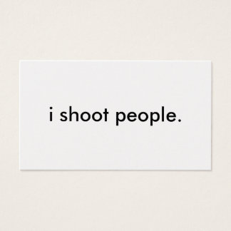 i shoot people. business card