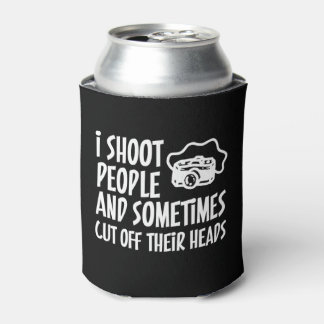 I Shoot People Photographer Humor Can Cooler