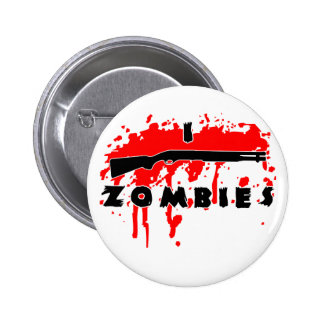 I shoot zombies 6 cm round badge