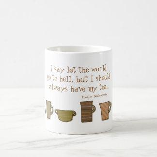 I should always have my tea Mug