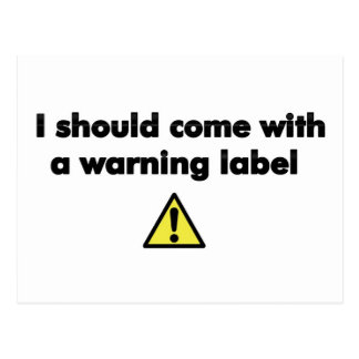 I should come with a warning label postcard