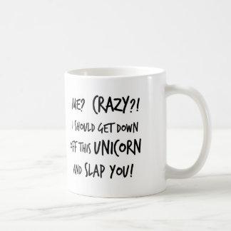 I Should Get Down Off That Unicorn And Slap You Basic White Mug