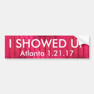 I Showed Up Atlanta Bumper Sticker