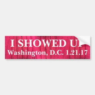 I Showed Up Washington, D.C. Bumper Sticker