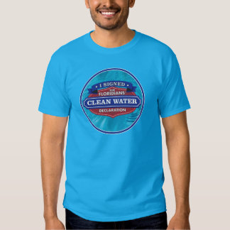 I Signed The Floridians' Clean Water Declaration Tees