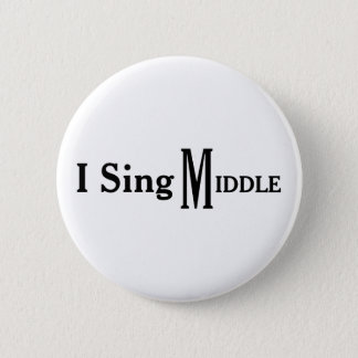 I Sing Middle 6 Cm Round Badge
