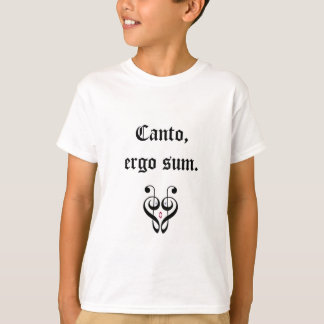 I Sing, Therefore I Am! (Latin) T-Shirt