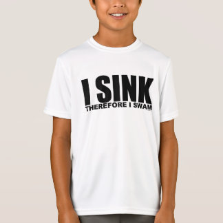 I Sink, Therefore I Swam T-Shirt