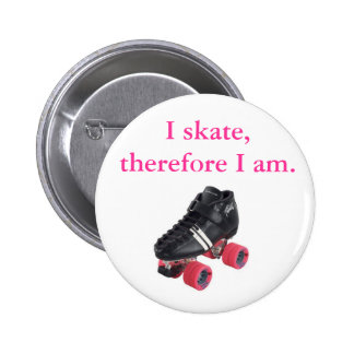 I skate, therefore I am. 6 Cm Round Badge