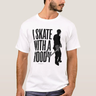 I Skate With A Woody (Hockey) T-Shirt