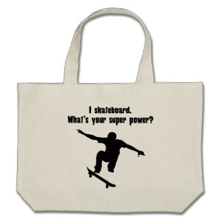 I Skateboard. What's Your Super Power? Bag