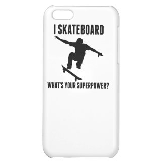 I Skateboard What's Your Superpower? iPhone 5C Cover