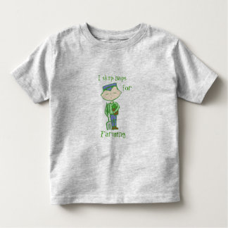 i skip naps for farming baby clothes toddler T-Shirt