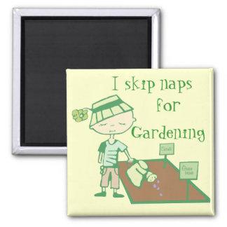 I skip naps for gardening magnet