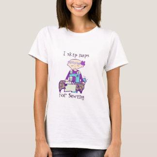 i skip naps for sewing. T-Shirt