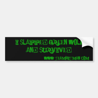 I Slapped Green Wolf Bumper Stickers