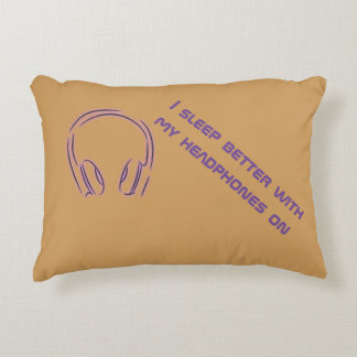 I sleep better with my headphones on decorative cushion