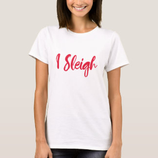 I Sleigh Funny Winter Shirt