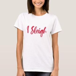 I Sleigh Women Funny Christmas Holiday T-Shirt