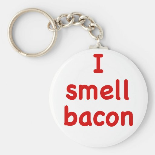 I Smell Bacon Key Chain