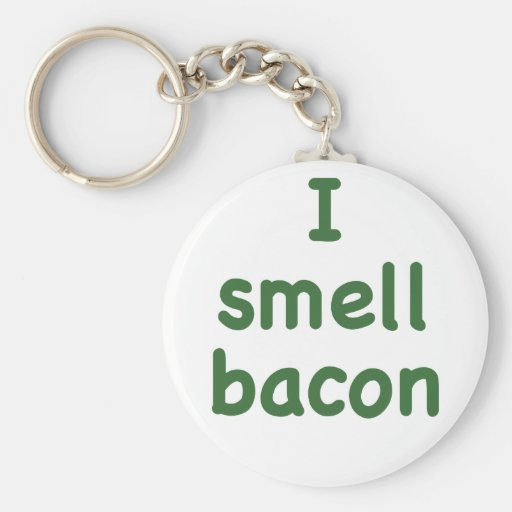 I Smell Bacon Key Chains