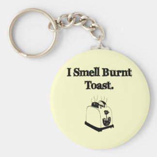 I Smell Burnt Toast Key Ring