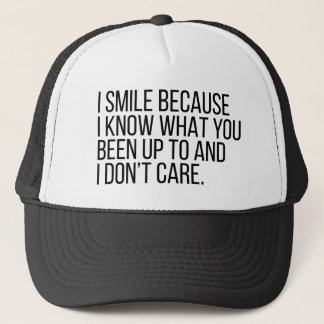 I Smile Because I Know Things Trucker Hat