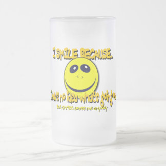 I SMILE BECAUSE...V1 FROSTED GLASS BEER MUG