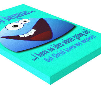 I smile because...V2 Gallery Wrapped Canvas