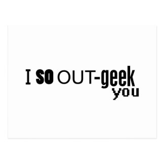 I So OUT-geek you Postcard