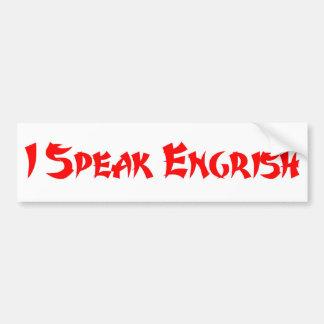 I Speak Engrish Bumper Sticker Car Bumper Sticker