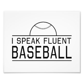 I Speak Fluent Baseball Photo Art