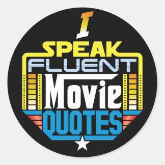 I Speak Fluent Movie Quotes Round Stickers