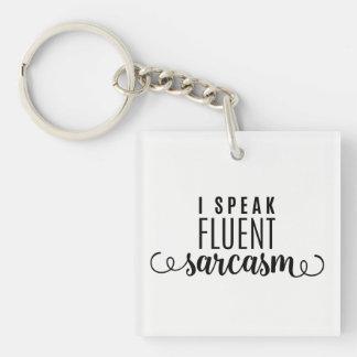 I Speak Fluent Sarcasm Double-Sided Square Acrylic Key Ring