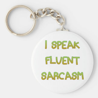I speak fluent sarcasm key ring