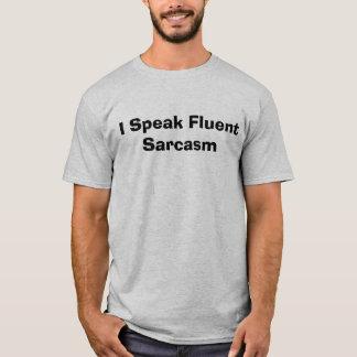 """I Speak Fluent Sarcasm"" t-shirt"