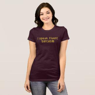 I speak fluent sarcasm. T-Shirt