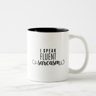 I Speak Fluent Sarcasm Two-Tone Coffee Mug