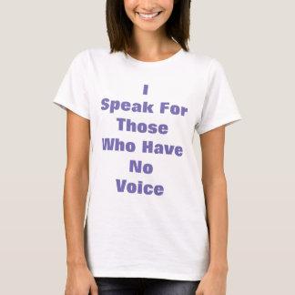 I Speak for Those T-Shirt