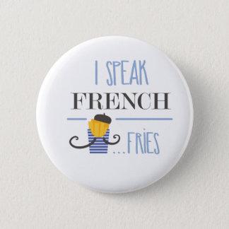 I Speak French... Fries 6 Cm Round Badge