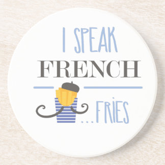 I Speak French... Fries Coaster